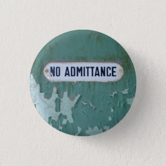 No Admittance Pinback Button