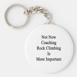 No ahora entrenar la escalada es más importante llavero