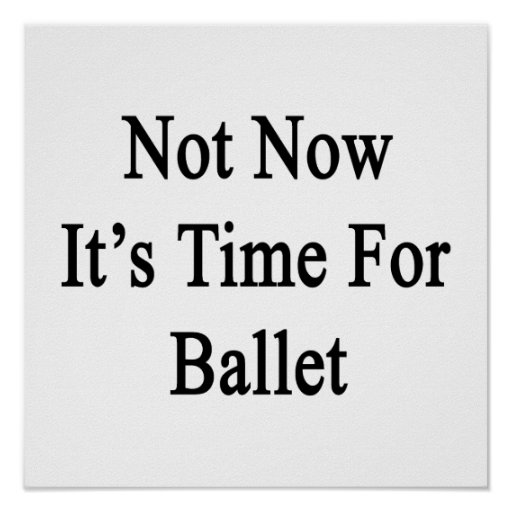 No ahora es hora para el ballet poster