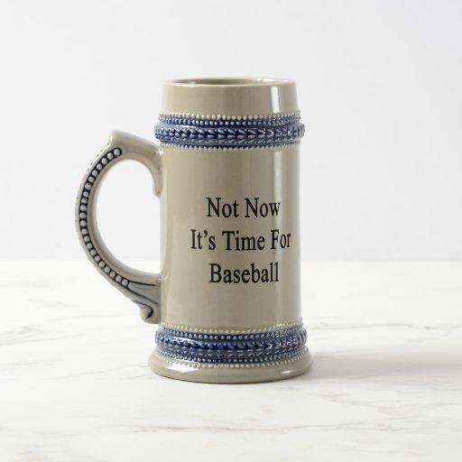 No ahora es hora para el béisbol jarra de cerveza