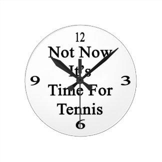 No ahora es hora para el tenis relojes