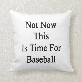 No ahora ésta es hora para el béisbol