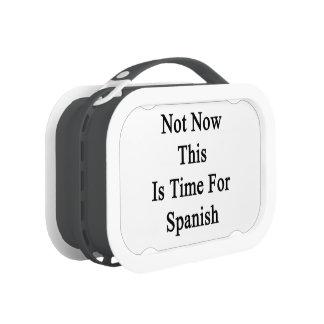 No ahora ésta es hora para el español