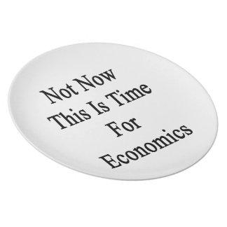No ahora ésta es hora para la economía