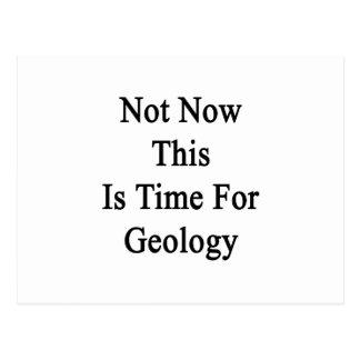 No ahora ésta es hora para la geología postal