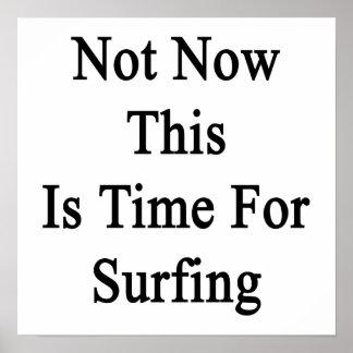No ahora ésta es hora para practicar surf póster