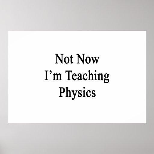 No ahora estoy enseñando a la física impresiones