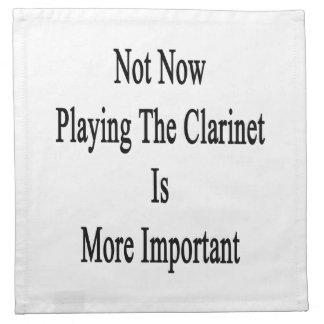 No ahora jugar el Clarinet es más importante Servilletas De Papel