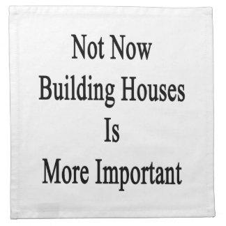 No ahora la construcción de casas es más servilleta de papel
