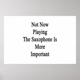 No ahora tocar el saxofón es más importante póster