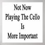 No ahora tocar el violoncelo es más importante poster