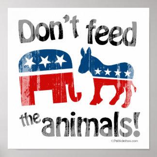 No alimente a animales la política de partidos poster