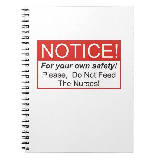 ¡No alimente a las enfermeras! Cuadernos