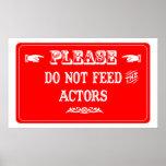 No alimente a los actores posters