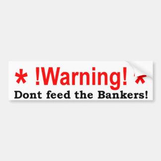 No alimente a los banqueros pegatina para auto
