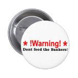 No alimente a los banqueros pins