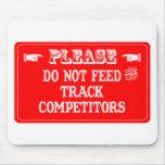 No alimente a los competidores de la pista tapete de ratón