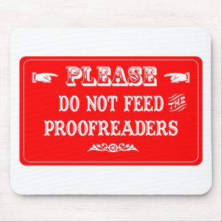 No alimente a los correctores de pruebas mouse pads