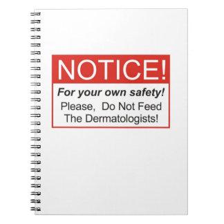 ¡No alimente a los dermatólogos! Libro De Apuntes Con Espiral