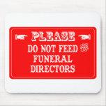 No alimente a los directores de funeraria tapetes de ratón