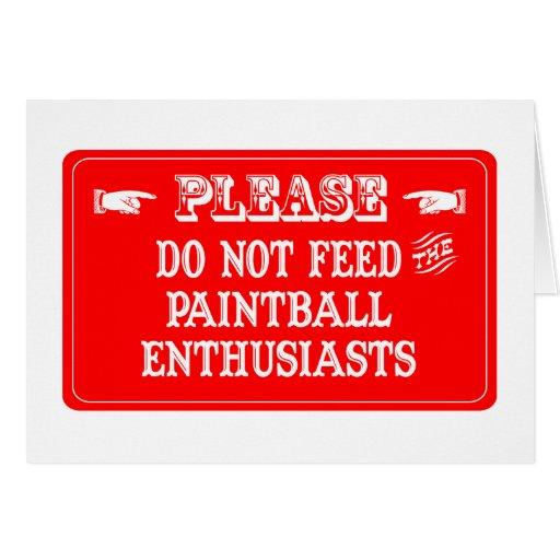 No alimente a los entusiastas de Paintball Tarjeta De Felicitación