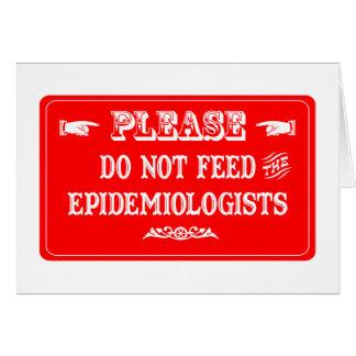 No alimente a los epidemiólogos tarjeta de felicitación