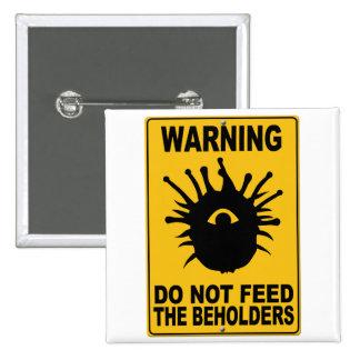 No alimente a los espectadores pin