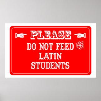 No alimente a los estudiantes latinos posters