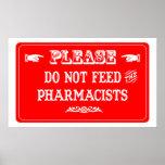 No alimente a los farmacéuticos posters