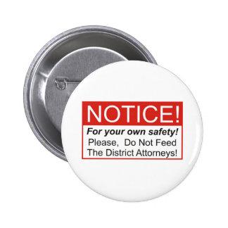 ¡No alimente a los fiscales de distrito! Pin Redondo De 2 Pulgadas