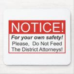 ¡No alimente a los fiscales de distrito! Tapetes De Ratones