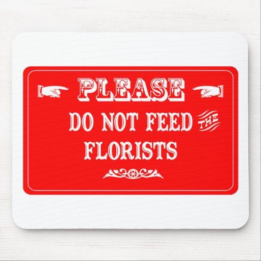 No alimente a los floristas tapetes de raton