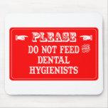 No alimente a los higienistas dentales tapetes de raton