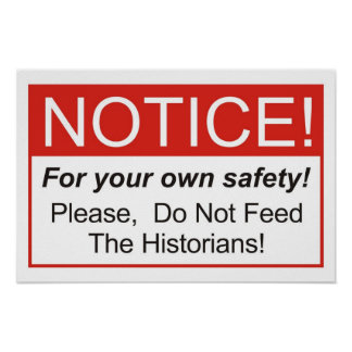 ¡No alimente a los historiadores! Póster