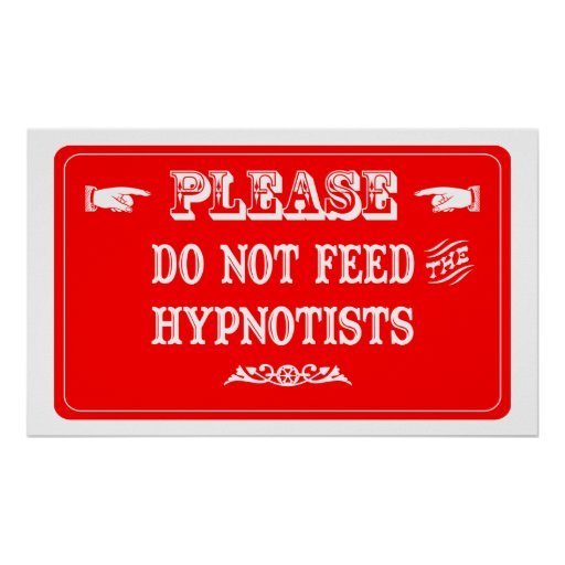 No alimente a los Hypnotists Póster