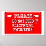 No alimente a los ingenieros eléctricos posters