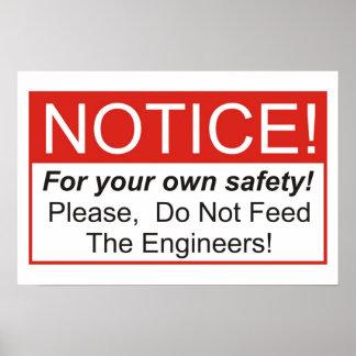 ¡No alimente a los ingenieros Posters