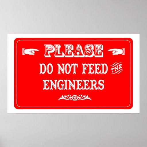 No alimente a los ingenieros póster