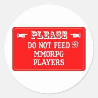 No alimente a los jugadores de MMORPG Pegatina Redonda