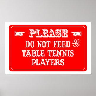 No alimente a los jugadores de tenis de mesa póster