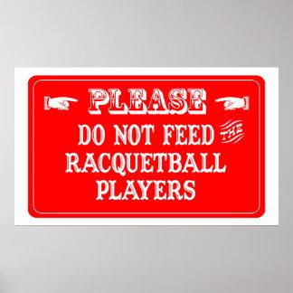 No alimente a los jugadores del Racquetball Posters
