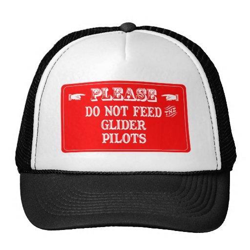 No alimente a los pilotos de planeador gorras de camionero