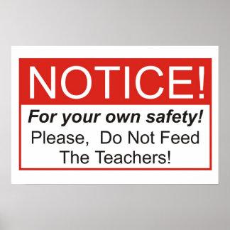 ¡No alimente a los profesores! Posters