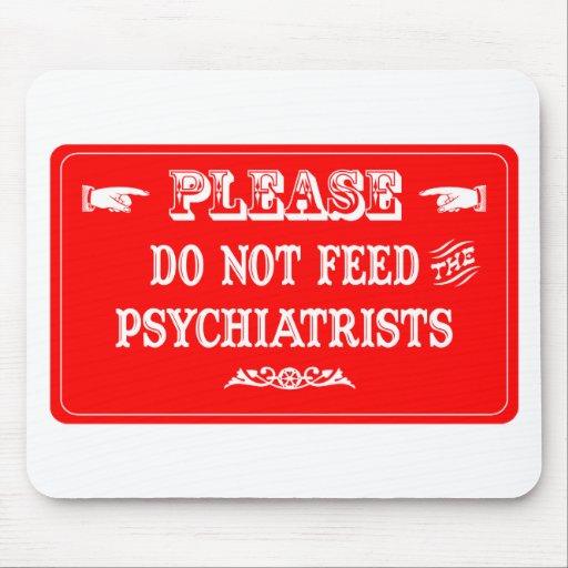 No alimente a los psiquiatras alfombrilla de ratones