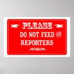 No alimente a los reporteros impresiones