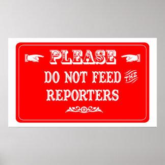 No alimente a los reporteros póster