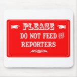No alimente a los reporteros tapetes de ratones