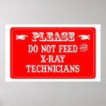 No alimente a los técnicos de la radiografía poster