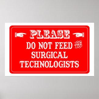 No alimente a los tecnólogos quirúrgicos posters
