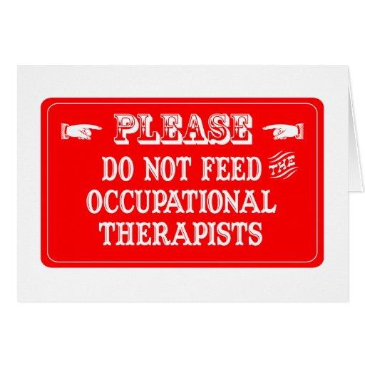 No alimente a los terapeutas profesionales tarjeta de felicitación